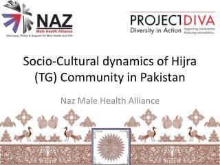 Socio-Cultural dynamics of Hijra (TG) Community in Pakistan