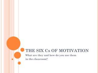 THE SIX Cs OF MOTIVATION