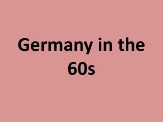 Germany in  the 60s