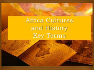 Africa Cultures  and History Key Terms