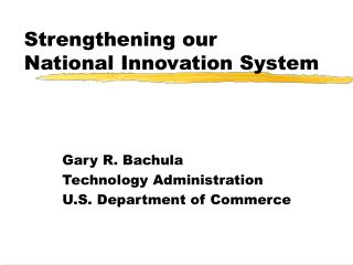 Strengthening our National Innovation System