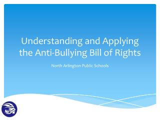 Understanding and Applying the Anti-Bullying Bill of Rights