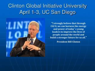 Clinton Global Initiative University April 1-3, UC San Diego