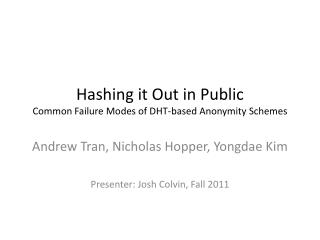 Hashing it Out in Public Common Failure Modes of DHT-based Anonymity Schemes