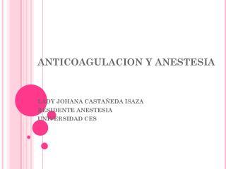 ANTICOAGULACION Y ANESTESIA