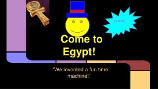 Come to Egypt!