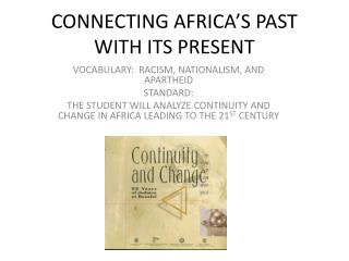CONNECTING AFRICA'S PAST WITH ITS PRESENT