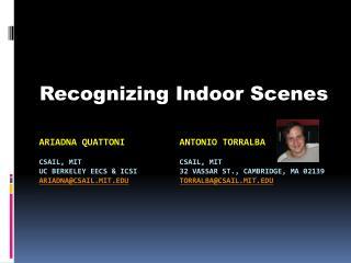 Recognizing Indoor Scenes