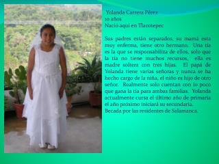 Yolanda Carrera Pérez 10  años Nació aquí en  Tlacotepec