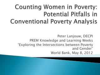 Counting Women in Poverty: Potential Pitfalls in Conventional Poverty Analysis