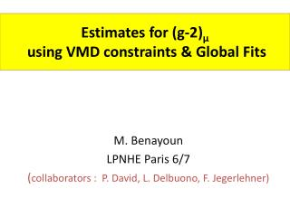 Estimates  for (g-2) ? using  VMD  constraints  & Global Fits