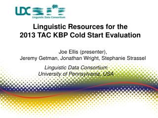 Linguistic Resources for  the  2013 TAC KBP Cold Start Evaluation