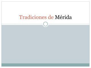 Tradiciones de  Mérida