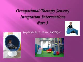 Occupational Therapy Sensory Integration Interventions  Part 3