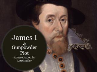Gunpowder  P lot A presentation by Lauri Miller