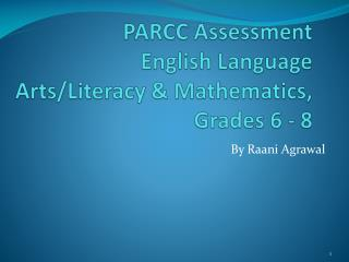 PARCC Assessment English Language Arts/Literacy & Mathematics, Grades 6 - 8