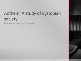 Anthem: A study of dystopian society