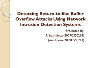 Detecting Return-to- libc  Buffer Overflow Attacks Using Network  Intrusion Detection  Systems