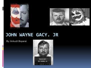 JOHN WAYNE GACY. JR