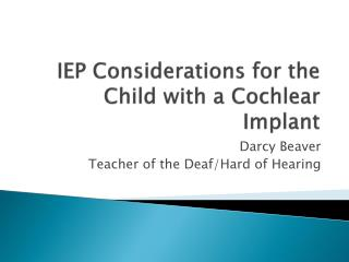 IEP Considerations for the Child with a Cochlear Implant