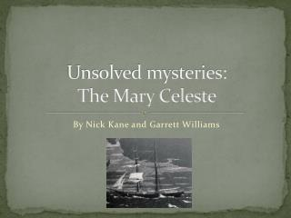 Unsolved mysteries: The Mary Celeste