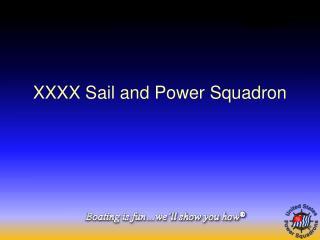 XXXX Sail and Power Squadron
