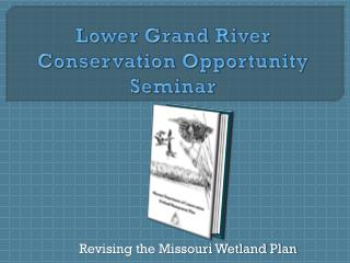 Lower Grand River Conservation Opportunity Seminar