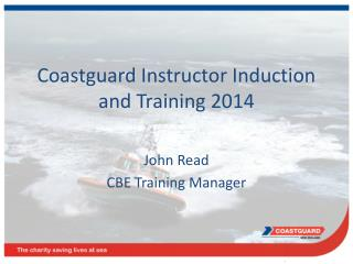 Coastguard Instructor Induction and Training 2014