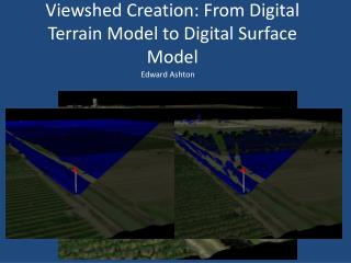 Viewshed  Creation: From Digital Terrain Model to Digital Surface Model