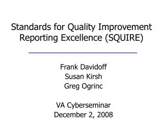 Standards for Quality Improvement Reporting Excellence SQUIRE