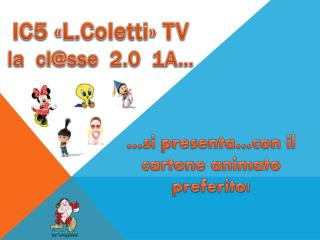 IC5 « L.Coletti » TV l a  cl @ sse 2.0   1 A …
