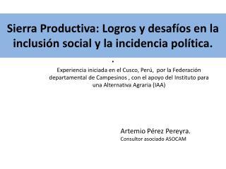 Sierra  Productiva: Logros y desafíos en la inclusión social y la incidencia política. .