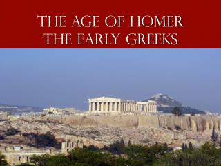 The Age of Homer The Early Greeks