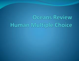 Oceans Review Human Multiple Choice