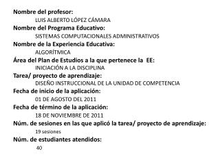 Nombre del profesor:  LUIS ALBERTO LÓPEZ CÁMARA Nombre del Programa Educativo:
