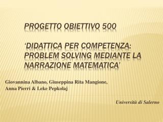 Giovannina  Albano, Giuseppina Rita Mangione,  Anna Pierri &  Leke Pepkolaj Università di Salerno