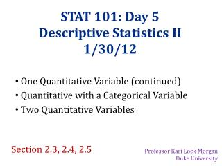 STAT 101: Day 5 Descriptive Statistics II 1/30/12