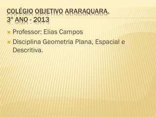 Colégio Objetivo Araraquara. 3º ano - 2013