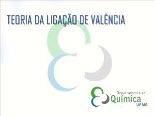 TEORIA DA LIGA��O DE VAL�NCIA