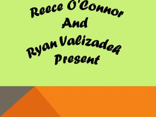 Reece O'Connor And  Ryan  Valizadeh Present