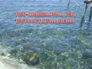 TWO-DIMENSIONAL (2D) INSTRUCTIONAL MEDIA