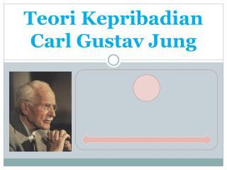 Teori Kepribadian Carl Gusta v  Jung