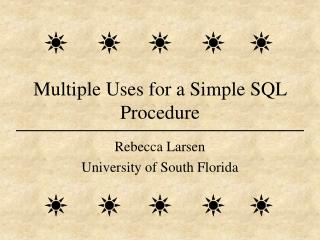 Multiple Uses for a Simple SQL Procedure