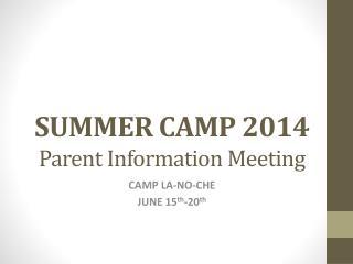 SUMMER CAMP 2014 Parent Information Meeting