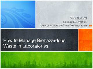 How to Manage Biohazardous Waste in Laboratories