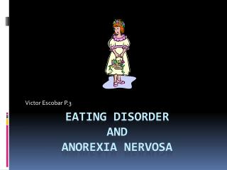 Eating Disorder and Anorexia Nervosa
