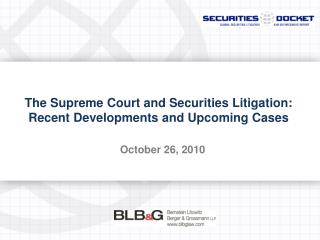 The Supreme Court and Securities Litigation:  Recent Developments and Upcoming Cases
