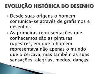 EVOLUÇÃO HISTÓRICA DO DESENHO