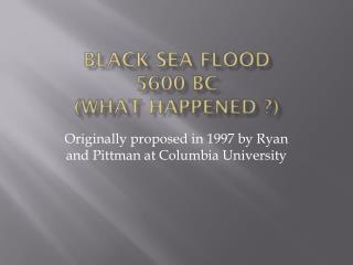 Black Sea Flood 5600 BC (What happened ?)