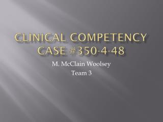 Clinical Competency Case  #350-4-48
